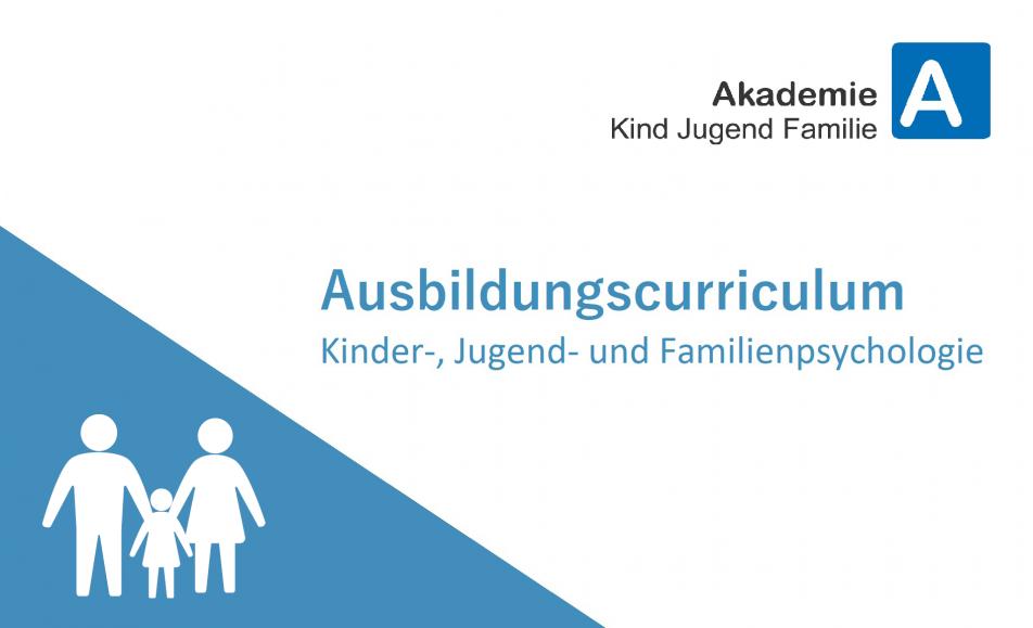 Ausbildungscurriculum Kinder-, Jugend- und Familienpsychologie