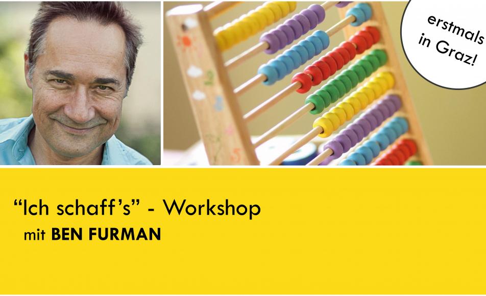 """Workshop """"Ich schaff's"""" mit Ben Furman"""