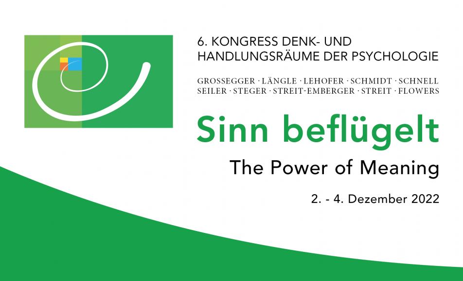 "6. Kongress Denk- und Handlungsräume der Psychologie ""Sinn beflügelt – The Power of Meaning"""