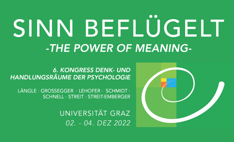 "6. Kongress Denk- und Handlungsräume der Psychologie ""Sinn beflügelt – The Power of Meaning"""